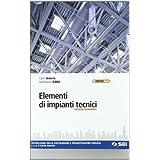 Elementi di impianti tecnici. Tecnologia delle costruzioni e progettazione edilizia. Con espansione online. Per gli Ist. tecnici