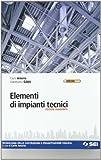 Elementi di impianti tecnici. Tecnologia delle costruzioni e progettazione edilizia. Per gli Ist. tecnici. Con espansione online