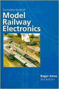 Complete Book of Model Railway Electronics: Amazon co uk
