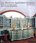 Das Deutsche Apotheken-Museum: Schätz...