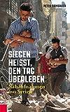 Siegen heißt, den Tag überleben: Nahaufnahmen aus Syrien -