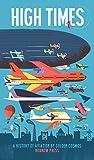 High Times: A History of Aviation (Nobrow Leporello)