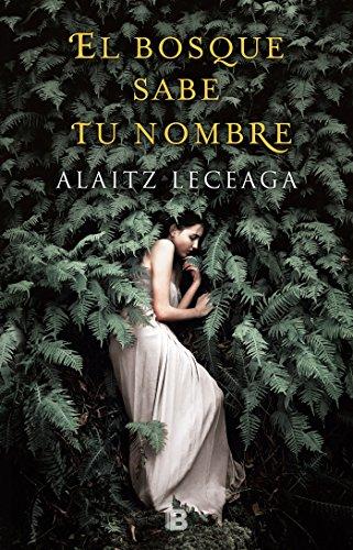 El bosque sabe tu nombre (Grandes novelas) por Alaitz Leceaga