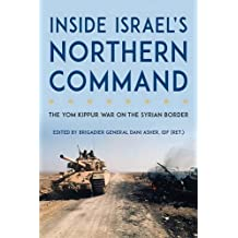 Inside Israel's Northern Command: The Yom Kippur War on the Syrian Border