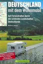 Deutschland mit dem Wohnmobil: Auf Ferienstraßen durch die schönsten Landschaften Deutschlands