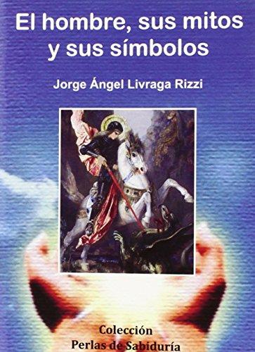 Hombre, sus mitos y sus símbolos,El (Perlas Sabiduria) por José Ángel Liv