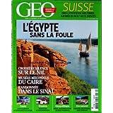 GEO [No 382] du 01/12/2010 - SUISSE / DES CITOYENS NEUTRES - ARMES JUSQU'AUX DENTS - L'EGYPTE SANS LA FOULE - CROISIERE SUR LE NIL - MUSEES DU CAIRE - RANDONNEE DANS LE SINAI - LES PLUS BEAUX ATTERRISSAGES DU MONDE - TADJIKISTAN LE PAYS MONTAGNE - GEOPOLITIQUE / BRESIL NAISSANCE D'UNE GRANDE PUISSANCE - NORVEGE / DES PRISONS SANS VERROUS
