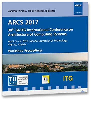 ARCS 2017: 30th GI/ITG International Conference on Architecture of Computing Systems April, 3-6, 2017, Vienna University of Technology, Vienna, Austria, Workshop Proceedings