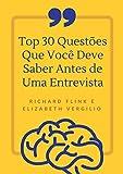 Top 30 Questões Que Você Deve Saber Antes de Uma Entrevista (Portuguese Edition)
