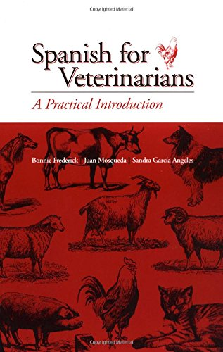 Spanish for Veterinarians: A Practical Introduction por Bonnie Frederick