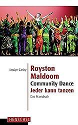 Royston Maldoom. Community Dance - Jeder kann tanzen: Das Praxisbuch