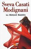Scarica Libro La moglie magica (PDF,EPUB,MOBI) Online Italiano Gratis