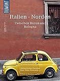 DuMont BILDATLAS Italien Norden: Zwischen Bozen und Bologna - Wolfgang Veit