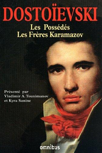 Les Grands Romans ; Les Possédés ; Les Frères Karamazov par Fédor Dostoïevski, Vladimir Tounimanov, Kyra Sanine