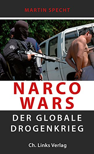 Narco Wars: Der globale Drogenkrieg (Politik & Zeitgeschichte)