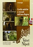 Cavità antiche e recenti dell'area flegrea. Ediz. italiana, inglese e tedesca. DVD (Valori di Napoli)