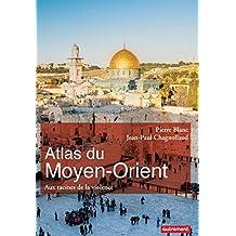 Atlas du Moyen-Orient. Aux racines de la violence (Atlas/Monde)