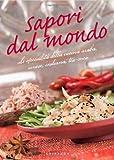 Scarica Libro Sapori dal mondo Le specialita della cucina araba cinese indiana tex mex (PDF,EPUB,MOBI) Online Italiano Gratis