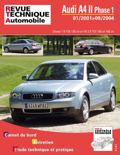 Revue Technique B730.5 Audi A4 II Ph1(01/2001>09/2004)1.9+2.5tdi