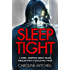 Sleep Tight: A dark, gripping serial killer thriller with a shocking twist (Detective Ruby Preston Crime Thriller Series)