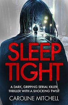 Sleep Tight: A dark, gripping serial killer thriller with a shocking twist (Detective Ruby Preston Crime Thriller Series) by [Mitchell, Caroline]