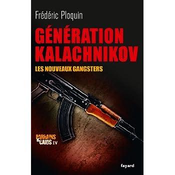 Génération Kalachnikov: Les nouveaux gangsters