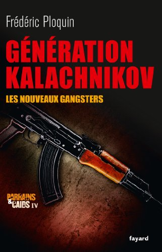 Gnration Kalachnikov: Les nouveaux gangsters
