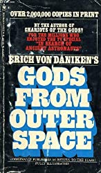 GODS FROM OUTER SPACE (RETURN TO THE STARS, OR EVIDENCE FOR THE IMPOSSIBLE)