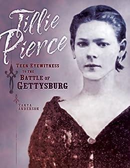 Tillie Pierce: Teen Eyewitness to the Battle of Gettysburg Descargar ebooks Epub