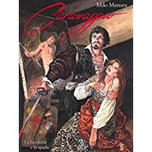 Caravaggio. La tavolozza e la spada (9L)