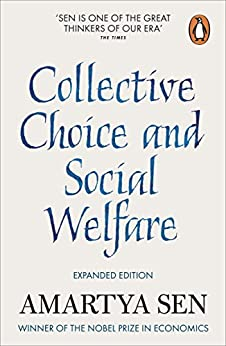 Collective Choice and Social Welfare: Expanded Edition by [Sen, Amartya]