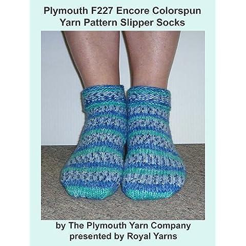 Plymouth F227 Encore Colorspun Yarn Pattern Slipper Socks (I Want To Knit) (English Edition)