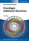 Grundlagen elektrischer Maschinen (Elektrische Maschinen, Band 1)