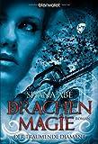 Shana Abé: Drachenmagie