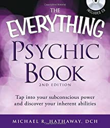 The Everything Psychic Book: Tap into Your Subconscious Power and Discover Your Inherent Abilities (Everything S.)
