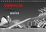 Valencia schwarz weiss (Tischkalender 2019 DIN A5 quer): Eine Stadt mit eindrucksvoller Architektur, die schönsten schwarz-weiß Abbildungen in diesem ... (Monatskalender, 14 Seiten ) (CALVENDO Orte)