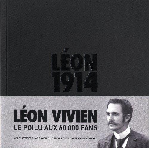 Léon 1914 - Léon Vivien, le poilu aux 60000 fans