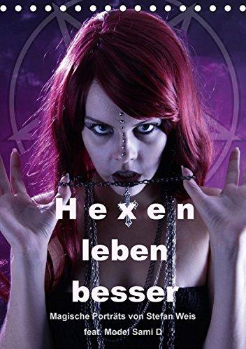 Hexen leben besser (Tischkalender 2017 DIN A5 hoch): Magische Porträts im Gothic-Style für Freunde des Msytischen (Monatskalender, 14 Seiten) por Stefan Weis