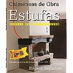 Estufas y Chimeneas de obra: Construccion de estufas de ladrillos (Escuela Practica de la Construcción nº 1)