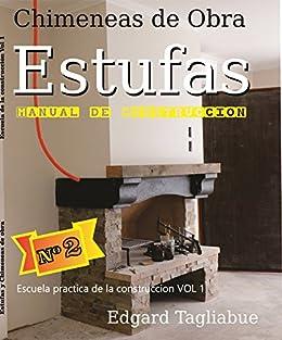 Estufas y Chimeneas de obra: Construccion de estufas de ladrillos (Escuela Practica de la