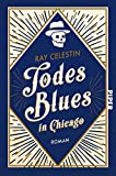 Buchinformationen und Rezensionen zu Todesblues in Chicago: Roman (City Blues Quartett, Band 2) von Ray Celestin