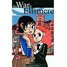 The War at Ellsmere by Faith Erin Hicks (2008-12-16)