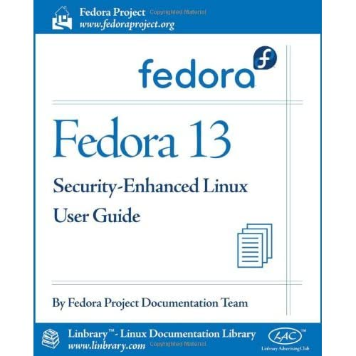 Fedora 13 Security-Enhanced Linux User Guide by Fedora Documentation Project (2010-07-12)