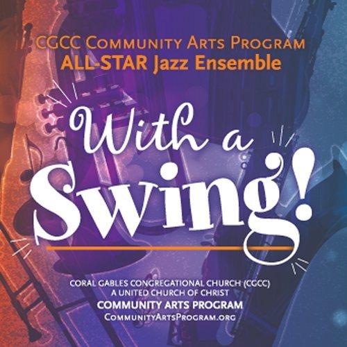 With a Swing! by CGCC Community Arts Program ALL-STAR Jazz Ensemble
