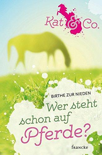 Teenager-mädchen Für Pferd Bücher (Wer steht schon auf Pferde? (Kat & Co.))