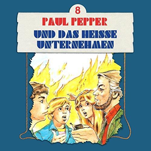 Folge 8: Paul Pepper und das heiße Unternehmen, Teil 4 (Vier Unternehmen)
