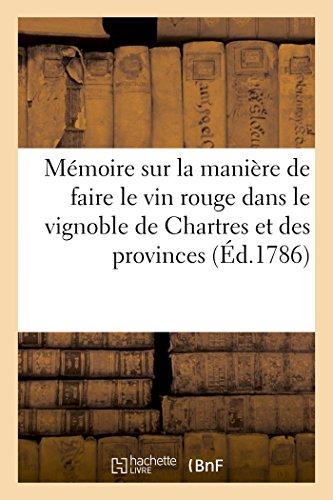 Mémoire sur la manière de faire le vin rouge dans le vignoble de Chartres et des provinces
