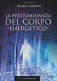 La predominanza del corpo energetico