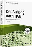 Der Anhang nach HGB - inkl. Arbeitshilfen online: Rechtssicher erstellen und...