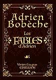 Les Fables d'Adrien (French Edition)
